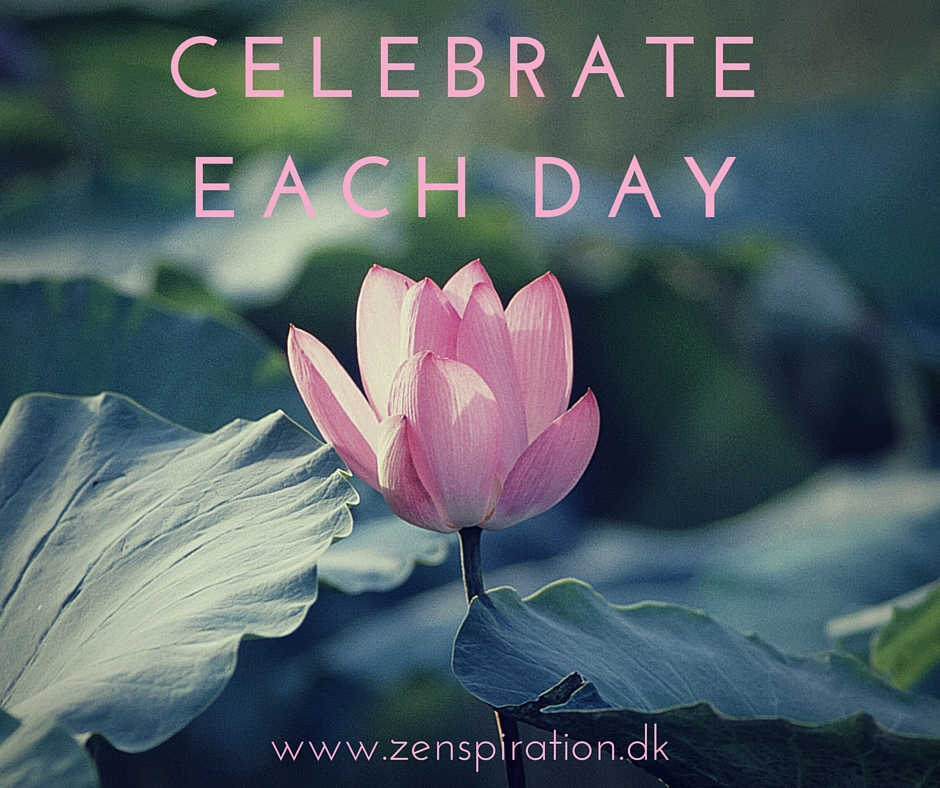 Celebrate each day
